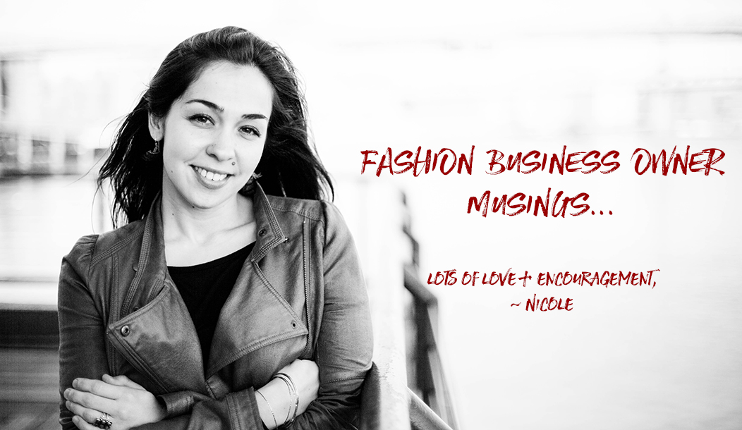 startup fashion business owner musings
